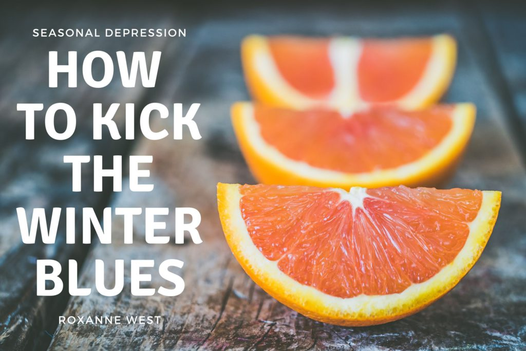How to kick the winter blues Living Self Care & Fitness Uncatagorized